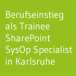 Trainee SharePoint SysOp Specialist in Karlsruhe